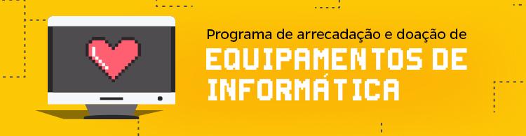 Programa de Arrecadação e Doação de Equipamentos de Informática